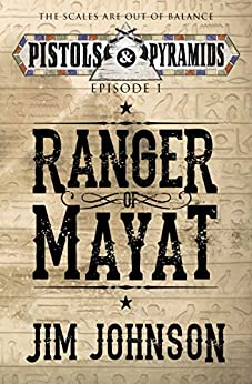 Ranger of Mayat (Pistols and Pyramids Book 1) by [Johnson, Jim]