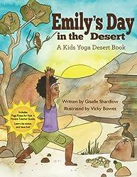 Emily's Day in the Desert: A Kids Yoga Desert Book