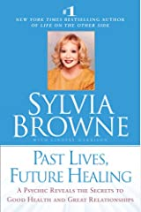 Past Lives, Future Healing Kindle Edition