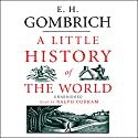 A Little History of the World Audiobook by E. H. Gombrich Narrated by Ralph Cosham