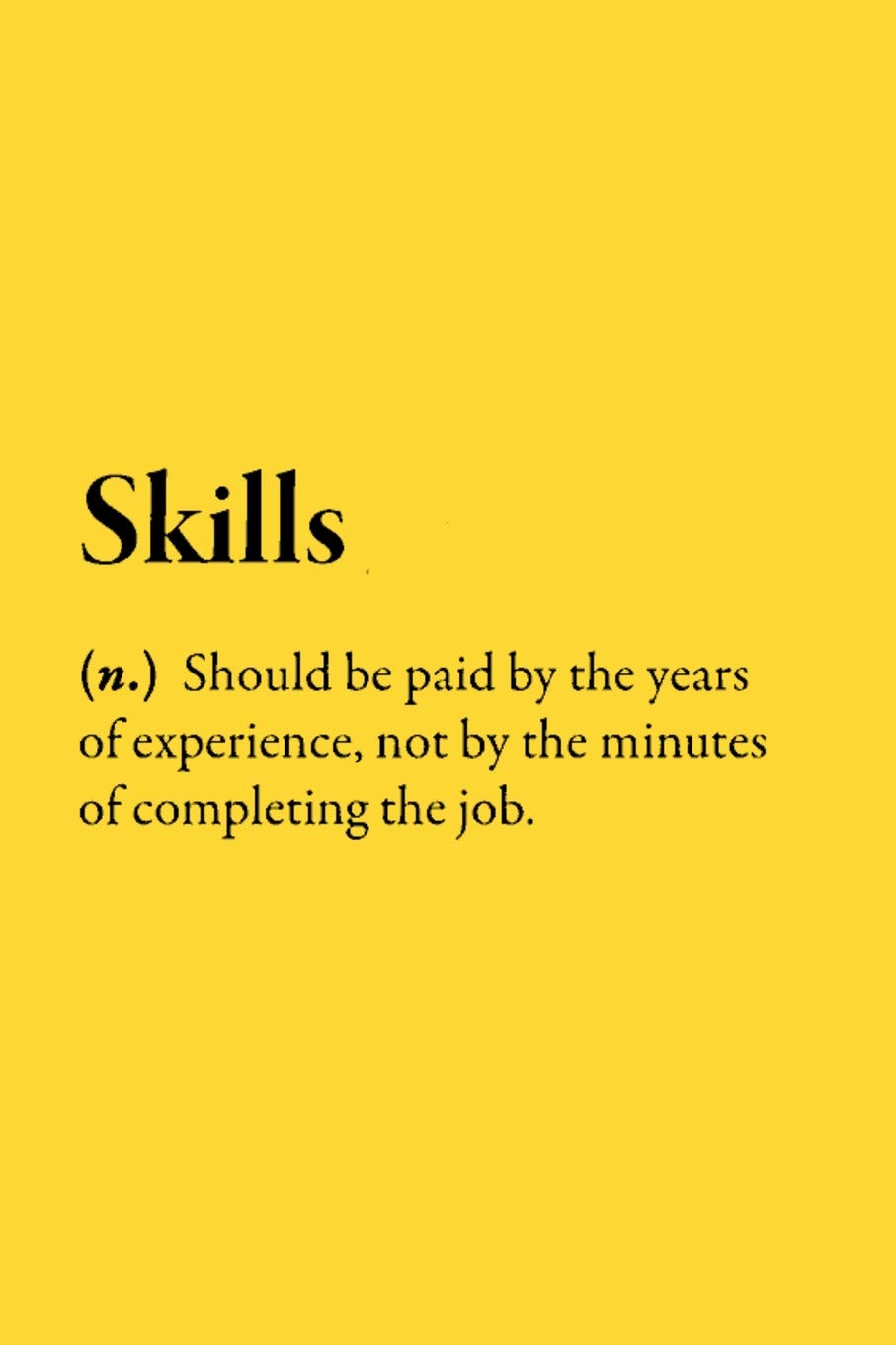 Skills N Should Be Paid By The Years Of Experience Not