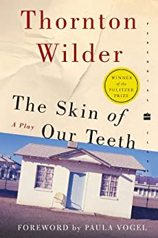 The skin of our teeth a play perennial classics kindle edition the skin of our teeth a play perennial classics by wilder fandeluxe Choice Image