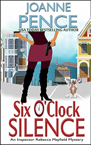 Six O'Clock Silence: An Inspector Rebecca Mayfield Mystery (The Inspector Rebecca Mayfield Mysteries Book 6) by [Pence, Joanne]