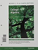 College Algebra, Books a la Carte Edition Plus MyMathLab with Pearson EText -- Access Card Package 12th Edition