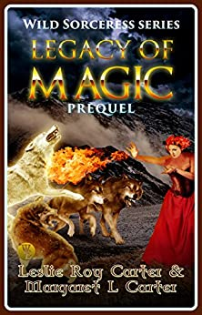 Wild Sorceress Series, Prequel: Legacy of Magic by [Carter, Margaret L, Carter, Leslie Roy]