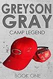 Greyson Gray: Camp Legend (The Greyson Gray Series) (Volume 1)