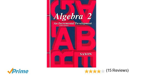 Saxon Algebra 2: Homeschool Kit Third Edition: SAXON PUBLISHERS ...