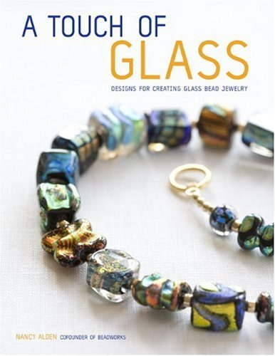 A Touch of Glass: Designs for Creating Glass Bead Jewelry ()