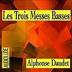 Les Trois Messes Basses | Alphonse Daudet