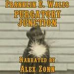 Purgatory Junction   Franklin E. Wales