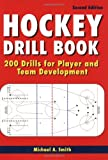 Hockey Drill Book, Michael A. Smith, 1554075521