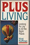 Plus Living, Vicki Huffman, 0877887055