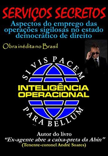 SERVIÇOS SECRETOS: Aspectos do emprego das operações sigilosas no estado democrático de direito