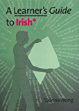 A Learner's Guide to Irish