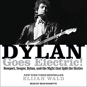Dylan Goes Electric! Audiobook