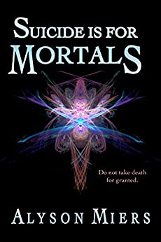 Suicide is for Mortals (After Rezarta Book 1) by [Miers, Alyson]