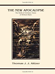 The New Apocalypse: The Radical Christian Vision of William Blake (Series in Philosophical and Cultural Studies in Religion)
