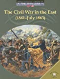 The Civil War in the East (1861-July 1863), Dale Anderson, 0836855914