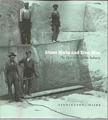 Stone Slabs and Iron Men: The Deer Isle Granite Industry
