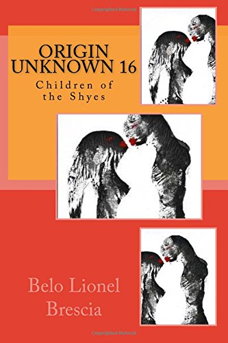 Origin Unknown 16: Children of the Shyes (Volume 16) PDF