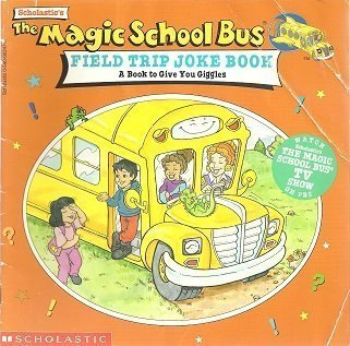 The Magic School Bus Field Trip Joke Book:  A Book to Give You Giggles 0590922475 Book Cover