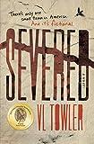 Severed: A Novel