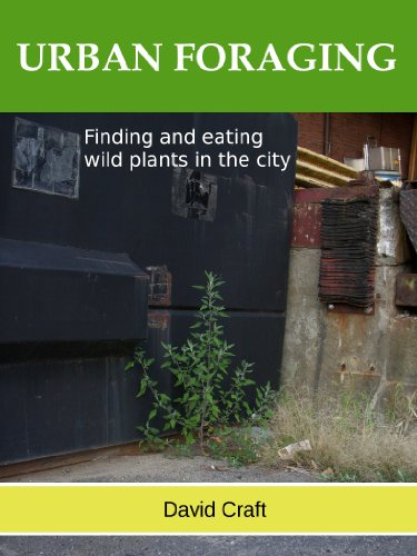 Urban Foraging - finding and eating wild plants in the city by [Craft, David]