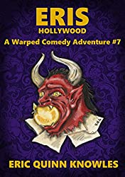 ERIS: Hollywood (Warped Comedy Adventure Book 7)