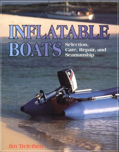 State Inflatable - Inflatable Boats: Selection, Care, Repair, and Seamanship