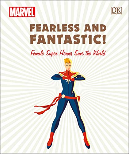 Marvel Fearless and Fantastic! Female Super Heroes Save the World -