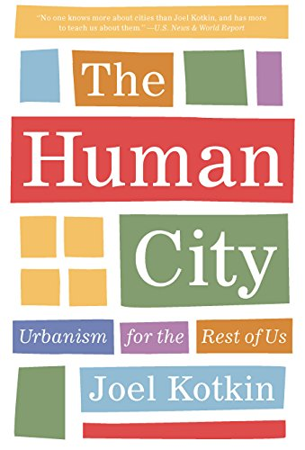 The Human City: Urbanism for the Rest of Us