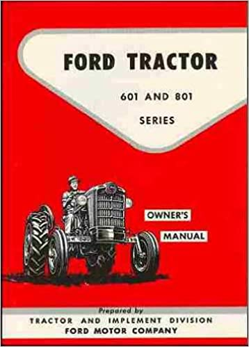Ford Tractor 601 And 801 Series Owner S Manual Ford Motor