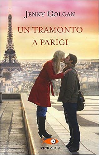 Amazon.it: Un tramonto a Parigi - Colgan, Jenny, Salaroli, M. - Libri