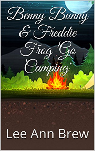 Benny Bunny & Freddie Frog 'Go Camping' (Benny Bunny & Friends Book 1)