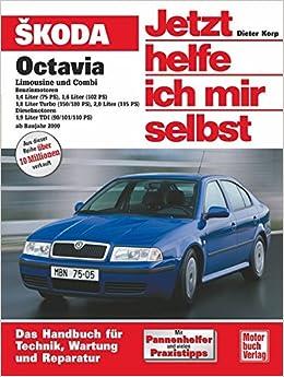 Skoda Octavia Limousine und Combi: Benziner 1,4/1,6/1.8 u.2,0 Ltr./Diesel 1,9 Ltr. TDI //  Reprint der  2. Auflage 2007