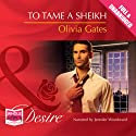 To Tame a Sheikh Audiobook by Olivia Gates Narrated by Jennifer Woodward