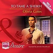 To Tame a Sheikh | Olivia Gates
