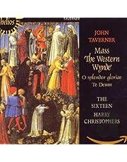 Taverner: Mass The Western Wynde, O Splendor Gloriae