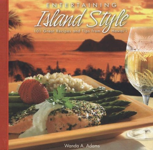 Entertaining Island Style by Wanda A. Adams