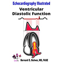 Ventricular Diastolic Function (Echocardiography Illustrated Book 6)