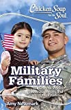 chicken soup christian kids - Chicken Soup for the Soul: Military Families: 101 Stories about the Force Behind the Forces