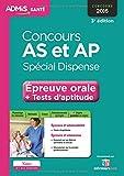 Concours AS et AP - Spécial dispense - Épreuve orale et tests d'aptitude - Tout-en-un - Aide-soignant et Auxiliaire de puériculture - Concours 2016