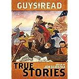 Guys Read: True Stories (Guys Read, 5)