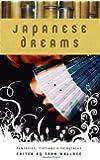 Japanese Dreams: Fantasies, Fictions & Fairytales