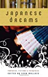Japanese Dreams, Eugie Foster, Jay Lake, Yoon Ha Lee, Lisa Mantchev, Richard Parks, Ekaterina Sedia, Erzebet YellowBoy, 159021224X