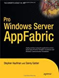Pro Windows Server AppFabric, Stephen Kaufman and Danny Garber, 1430228172