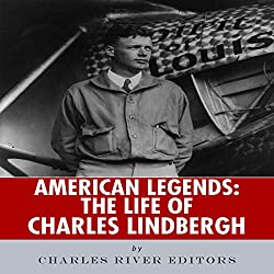 American Legends: The Life of Charles Lindbergh