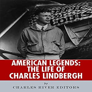 American Legends: The Life of Charles Lindbergh Audiobook