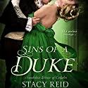 Sins of a Duke: Scandalous House of Calydon, Book 3 Hörbuch von Stacy Reid Gesprochen von: Anna Parker-Naples