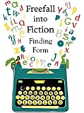 Freefall into Fiction: Finding Form